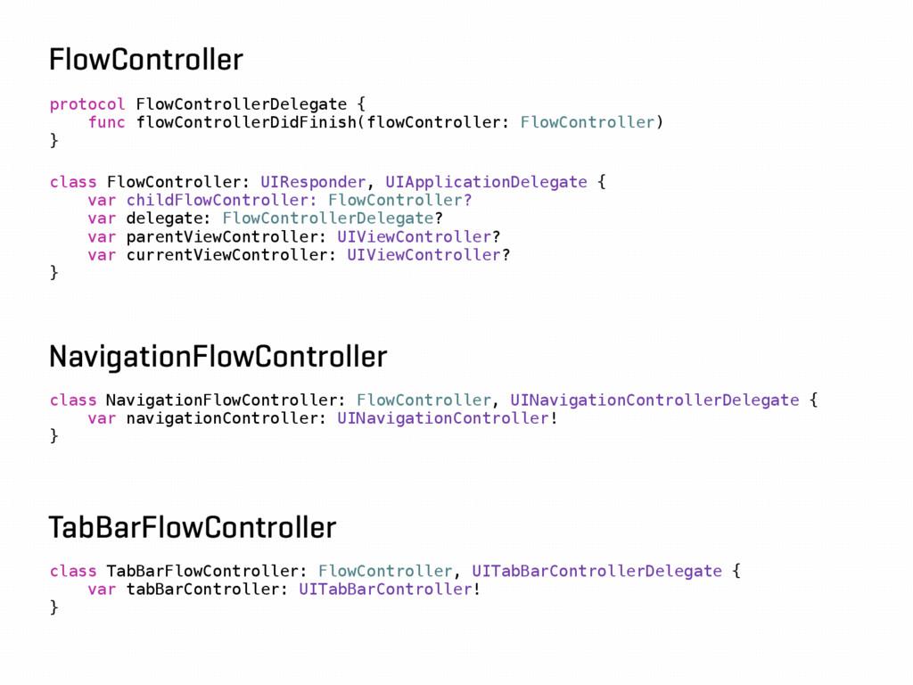 protocol FlowControllerDelegate { func flowCont...