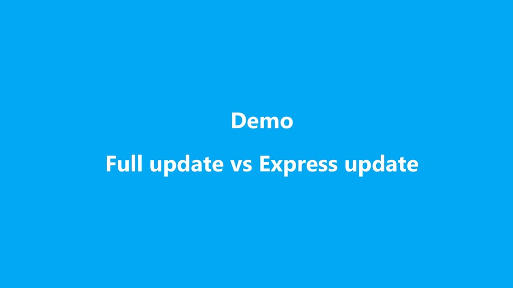 Demo Full update vs Express update