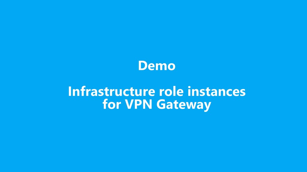 Demo Infrastructure role instances for VPN Gate...