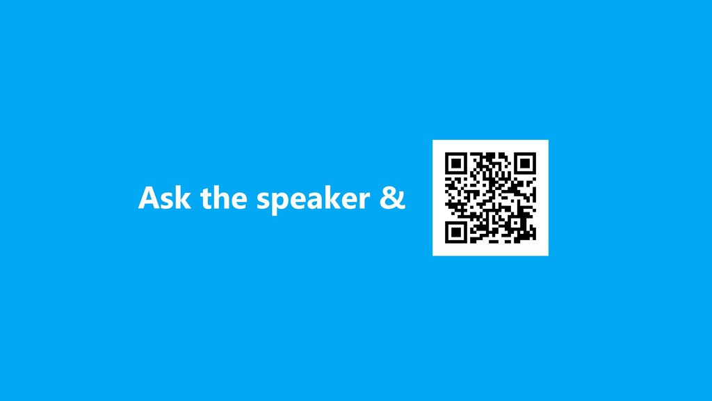 Ask the speaker &
