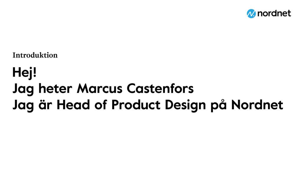Hej! Jag heter Marcus Castenfors Jag är Head of...