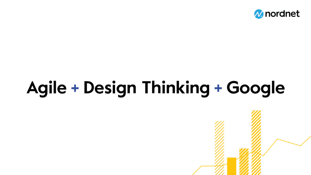 Agile Design Thinking Google + +