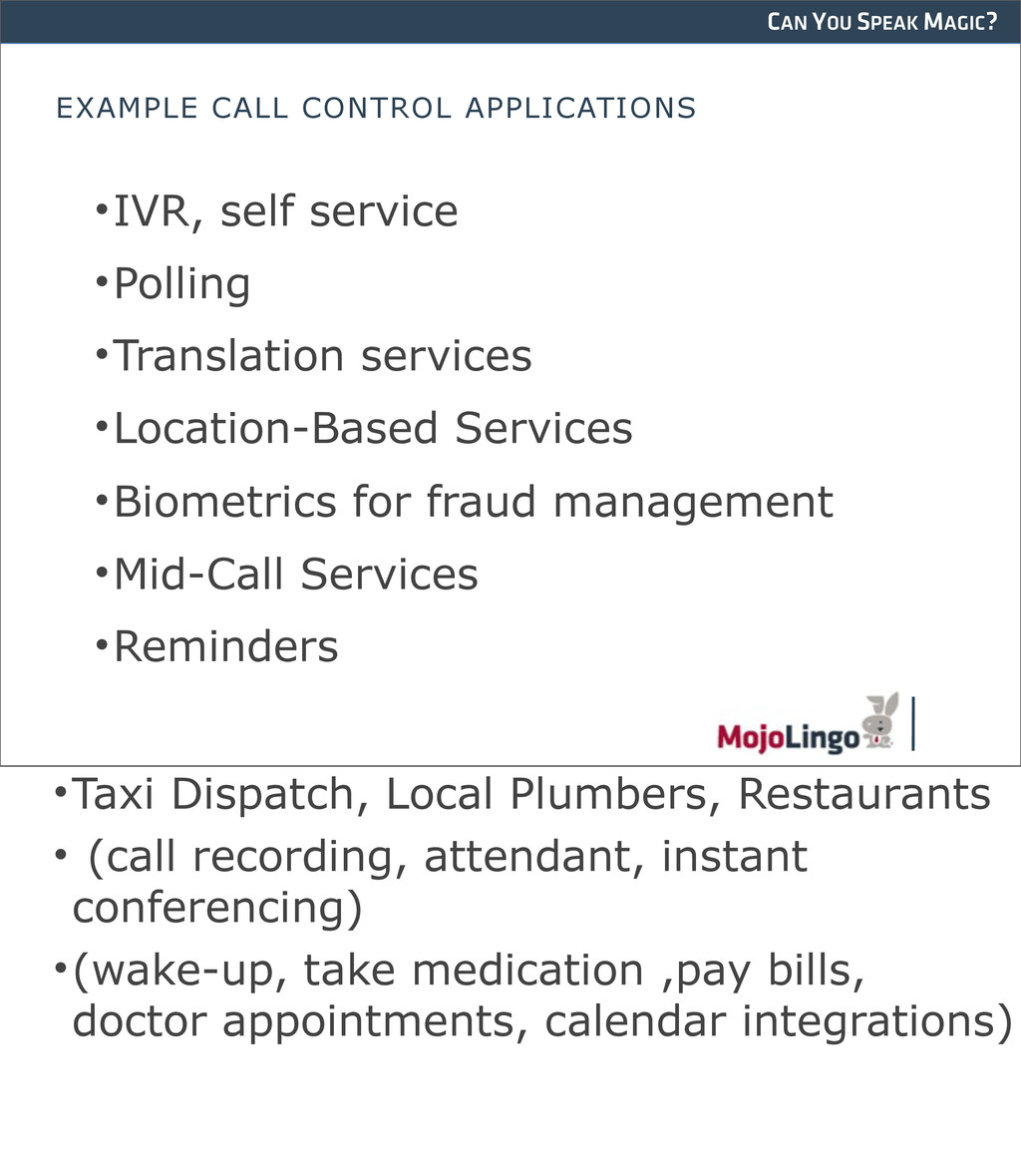 CAN YOU SPEAK MAGIC? EXAMPLE CALL CONTROL APPLI...