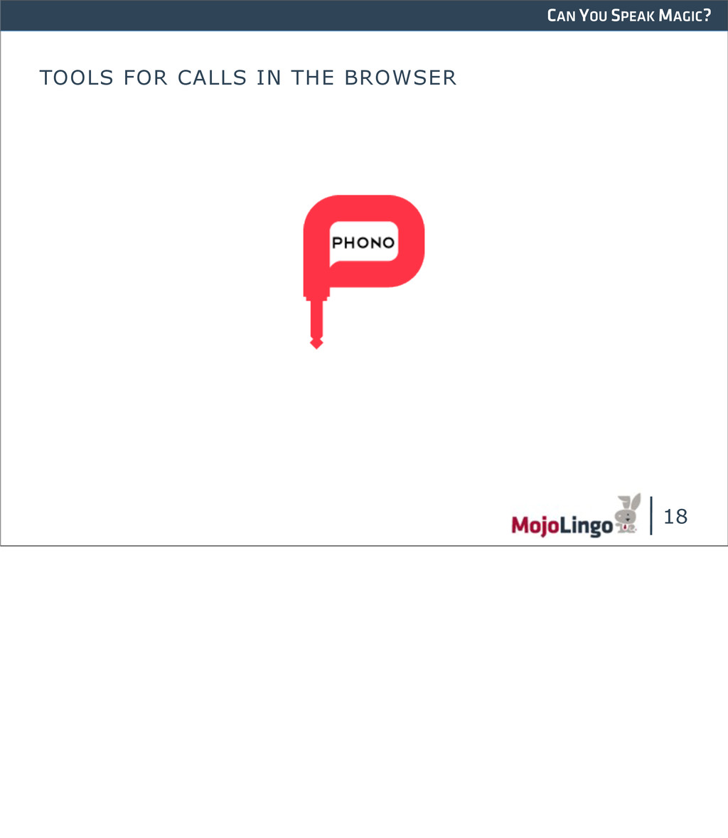 CAN YOU SPEAK MAGIC? TOOLS FOR CALLS IN THE BRO...