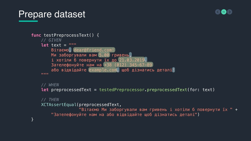 Prepare dataset 11 func testPreprocessText() { ...