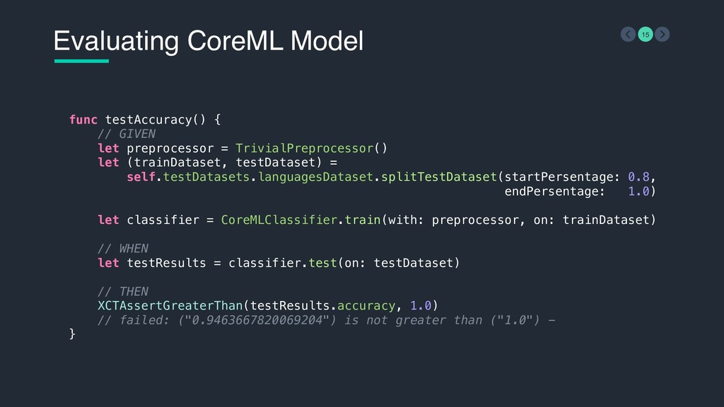 Evaluating CoreML Model 15 func testAccuracy() ...