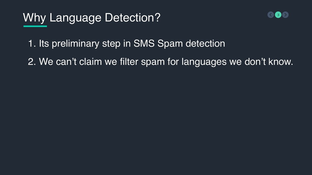 Why Language Detection? 3 1. Its preliminary st...