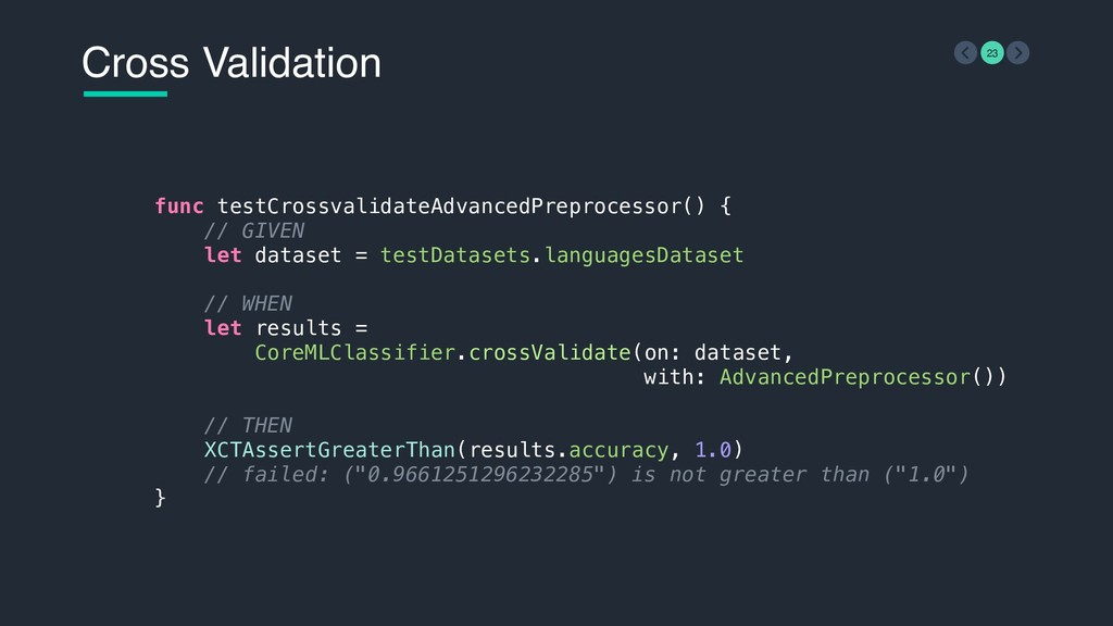 Cross Validation 23 func testCrossvalidateAdvan...