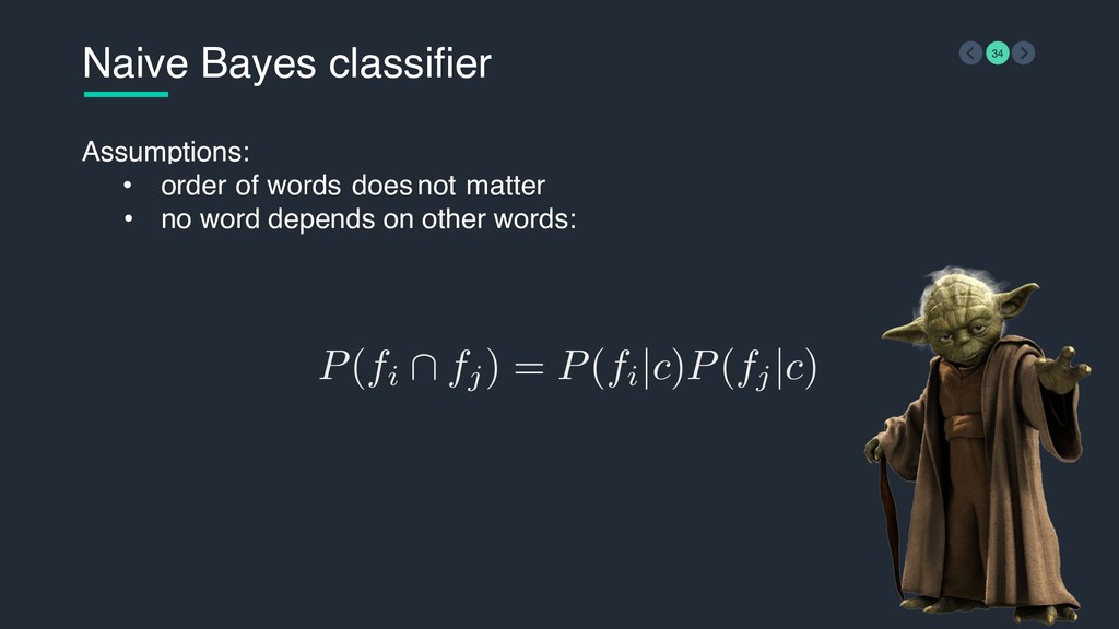 • P(fi ∩ fj) = P(fi |c)P(fj |c) Naive Bayes cla...