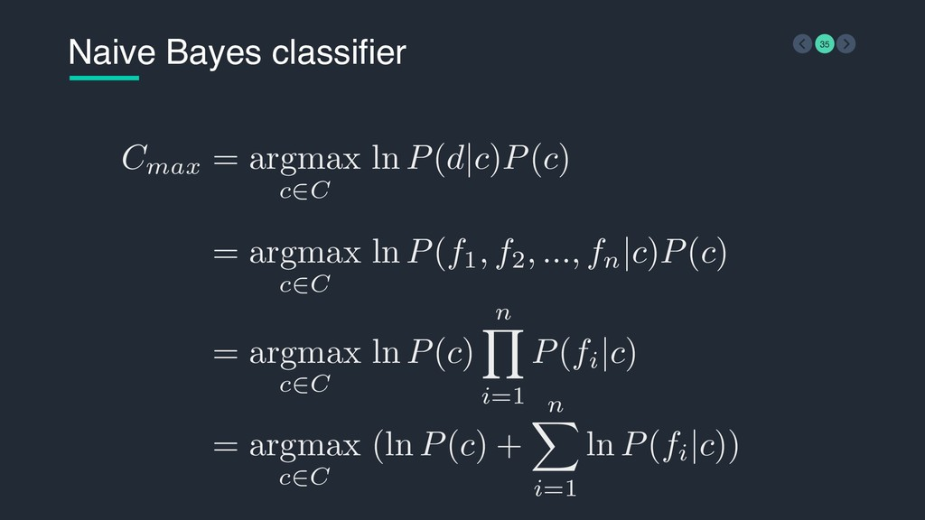 Naive Bayes classifier 35 Cmax = argmax c∈C ln ...