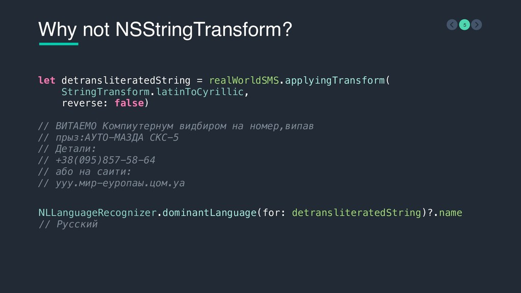 Why not NSStringTransform? 5 NLLanguageRecogniz...