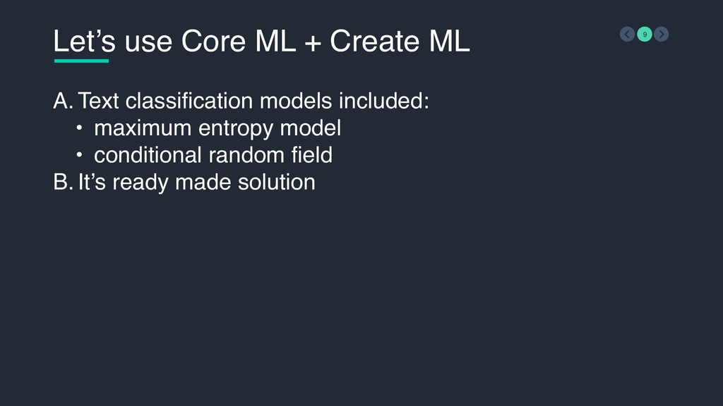 Let's use Core ML + Create ML 9 A. Text classif...