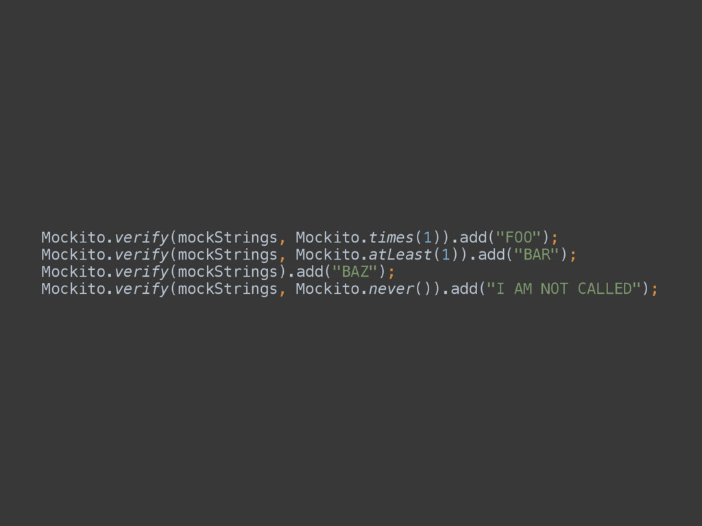 Mockito.verify(mockStrings, Mockito.times(1)).a...