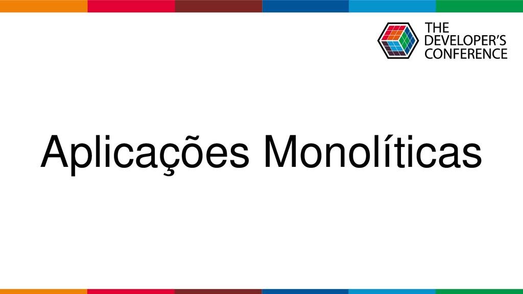 Globalcode – Open4education Aplicações Monolíti...