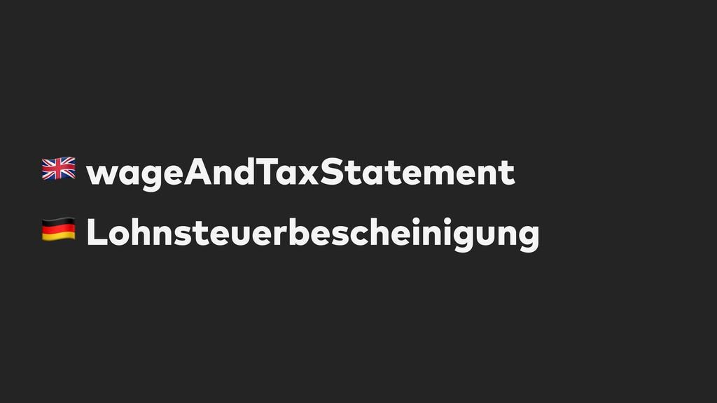 """! wageAndTaxStatement """" Lohnsteuerbescheinigung"""