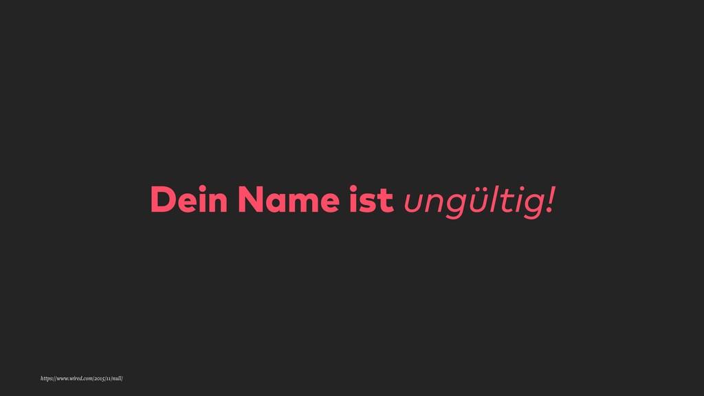 Dein Name ist ungültig! https://www.wired.com/2...