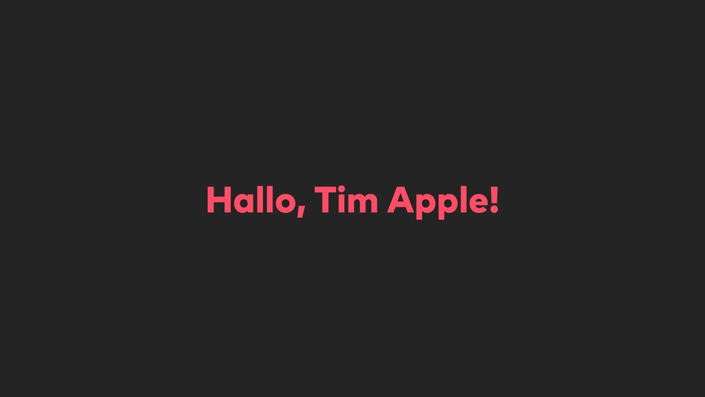 Hallo, Tim Apple!