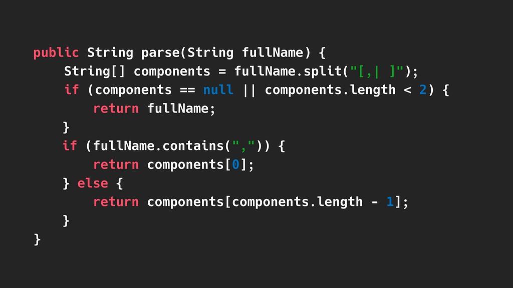 public String parse(String fullName) { String[]...