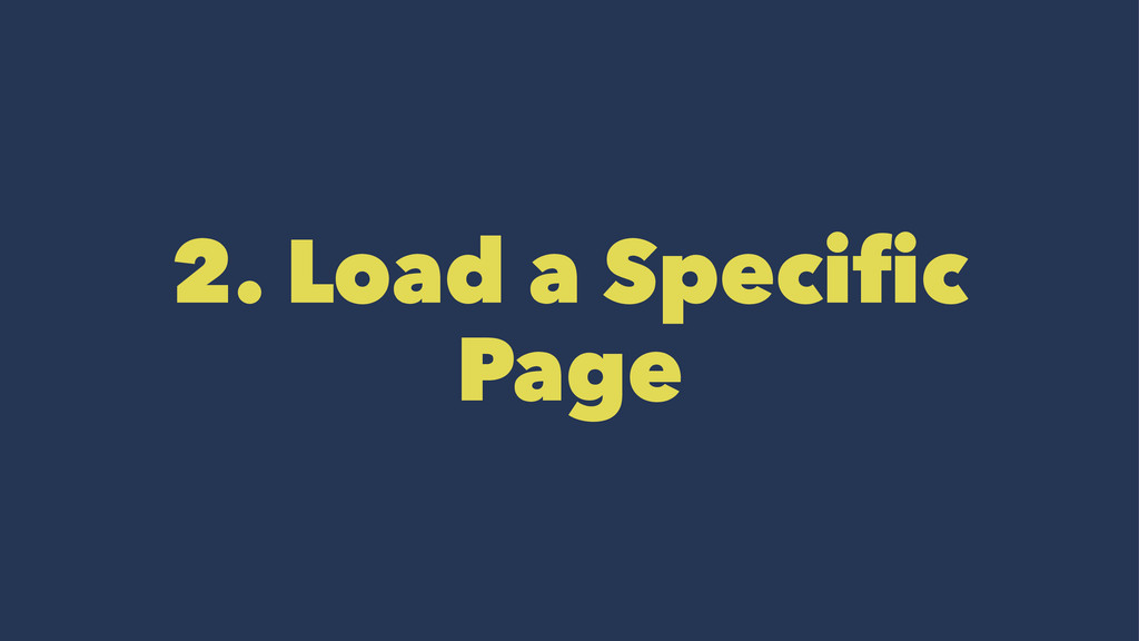 2. Load a Specific Page