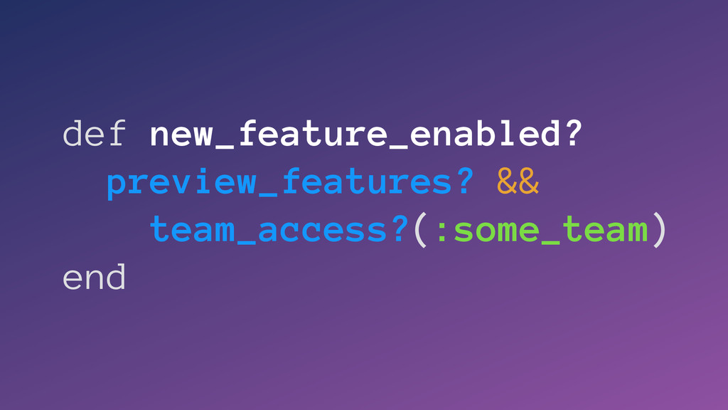 def new_feature_enabled? preview_features? && t...