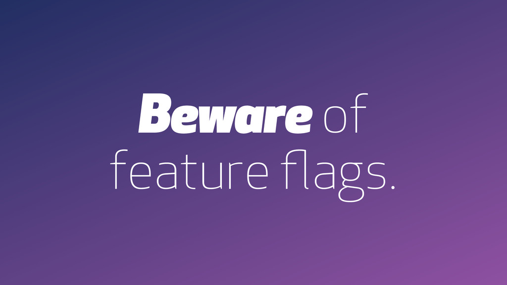 Beware of
