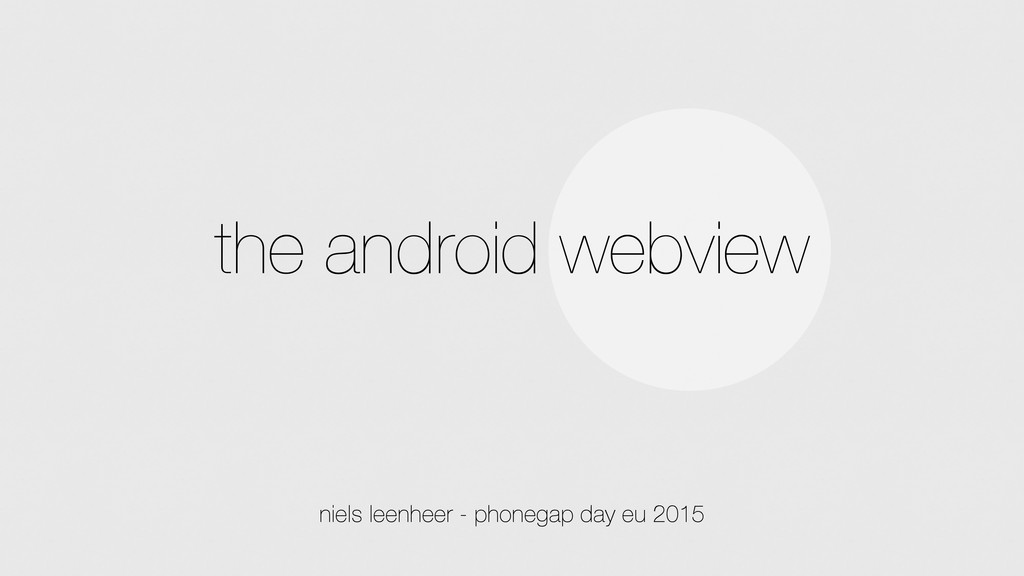 the android webview niels leenheer - phonegap d...