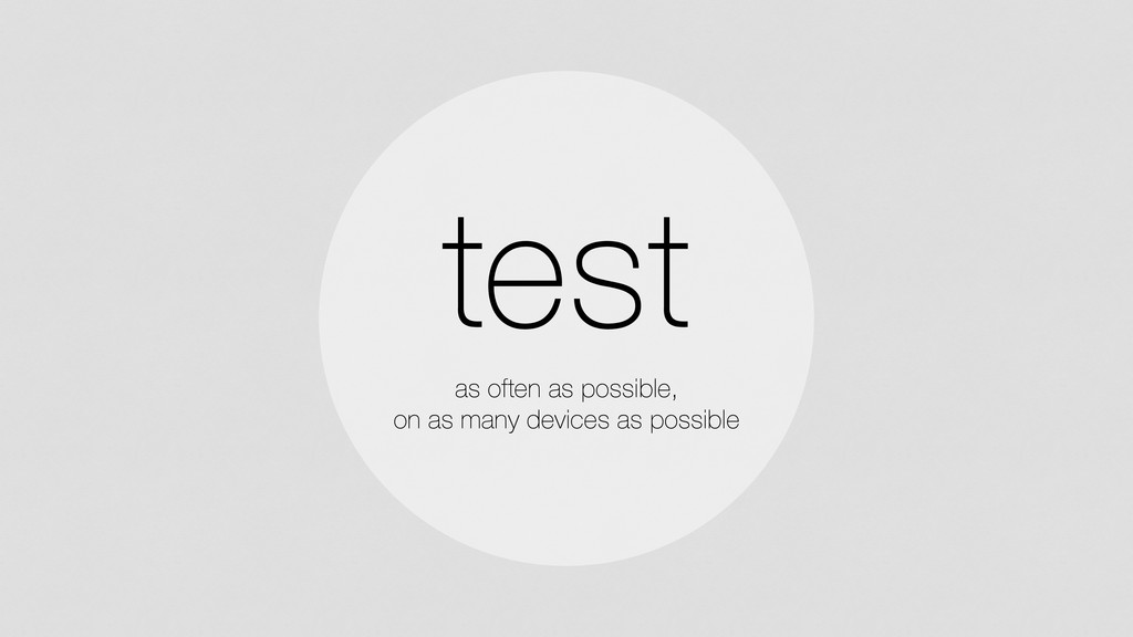test as often as possible, 