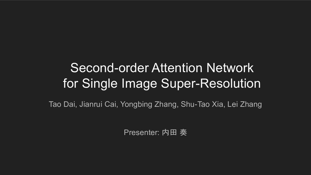Second-order Attention Network for Single Image...