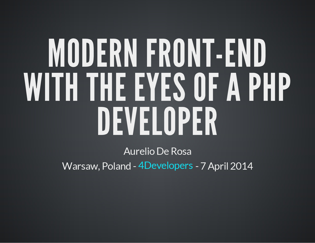 MODERN FRONT-END WITH THE EYES OF A PHP DEVELOP...