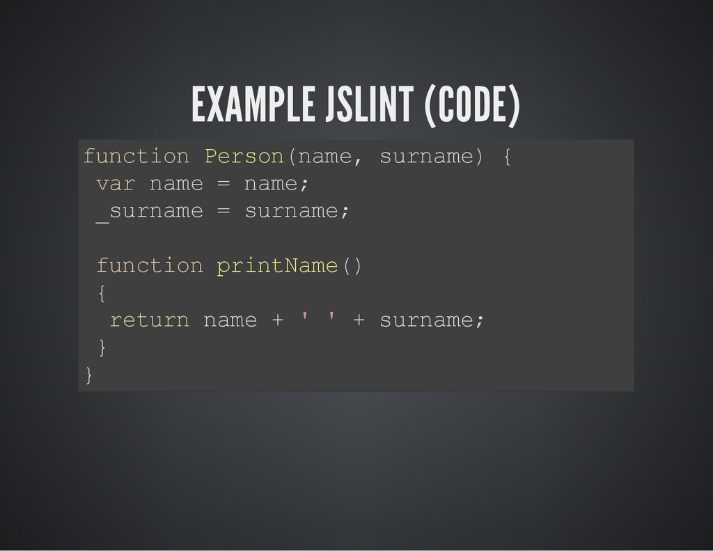 EXAMPLE JSLINT (CODE) f u n c t i o n P e r s o...