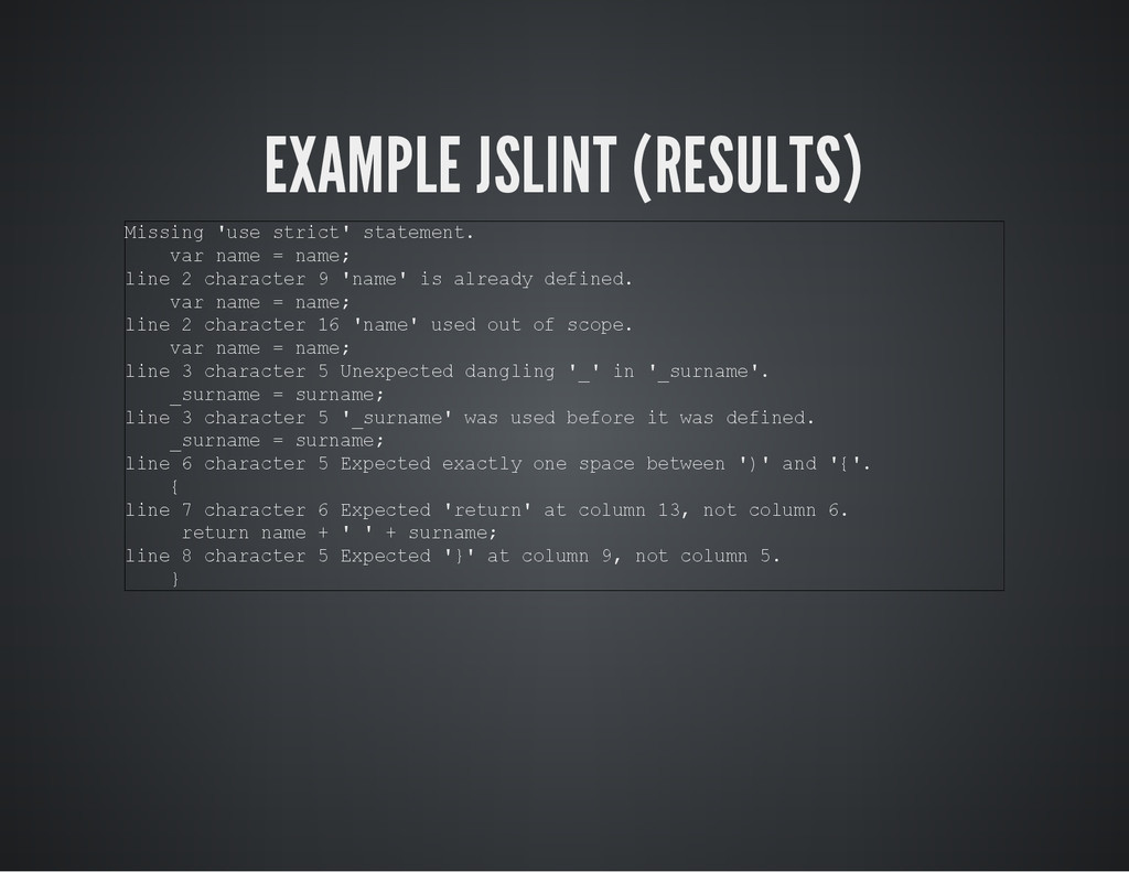EXAMPLE JSLINT (RESULTS) M i s s i n g ' u s e ...