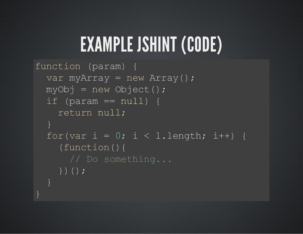 EXAMPLE JSHINT (CODE) f u n c t i o n ( p a r a...