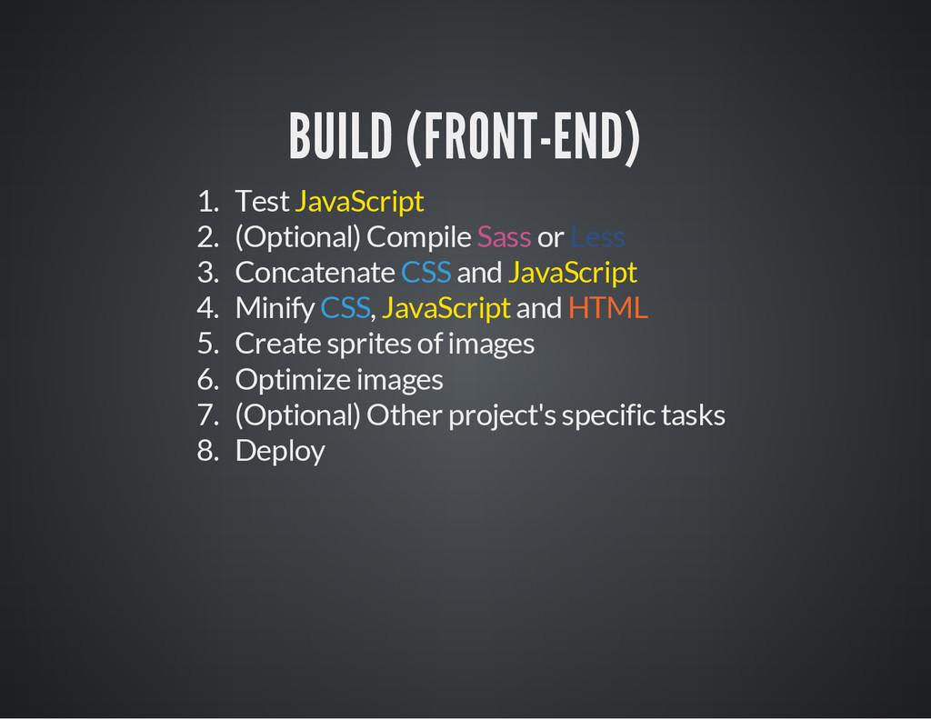 BUILD (FRONT-END) 1. Test JavaScript 2. (Option...