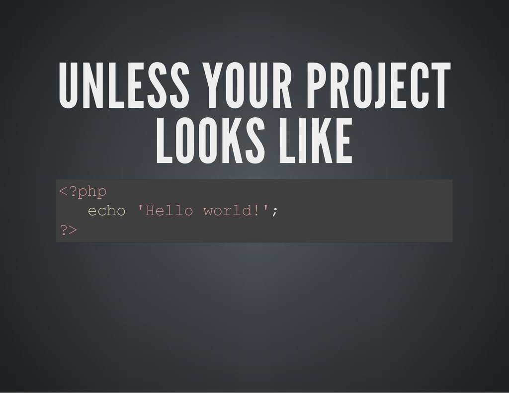 UNLESS YOUR PROJECT LOOKS LIKE < ? p h p e c h ...