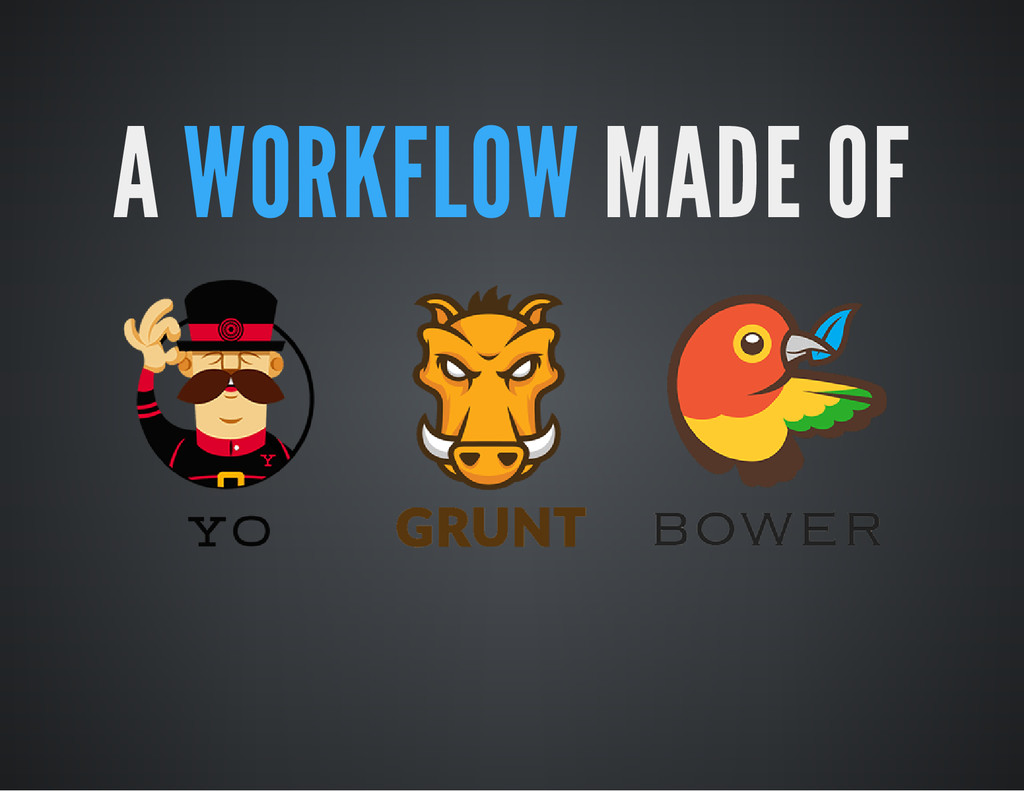 A WORKFLOW MADE OF
