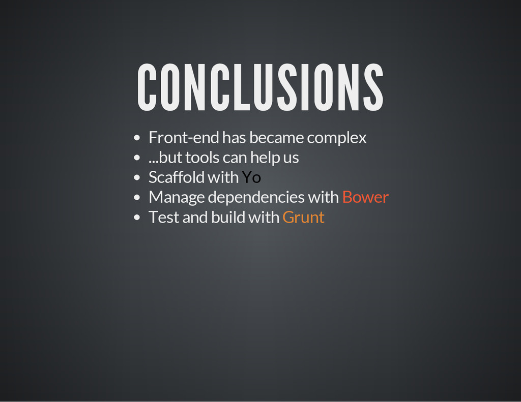 CONCLUSIONS Front-end has became complex ...but...