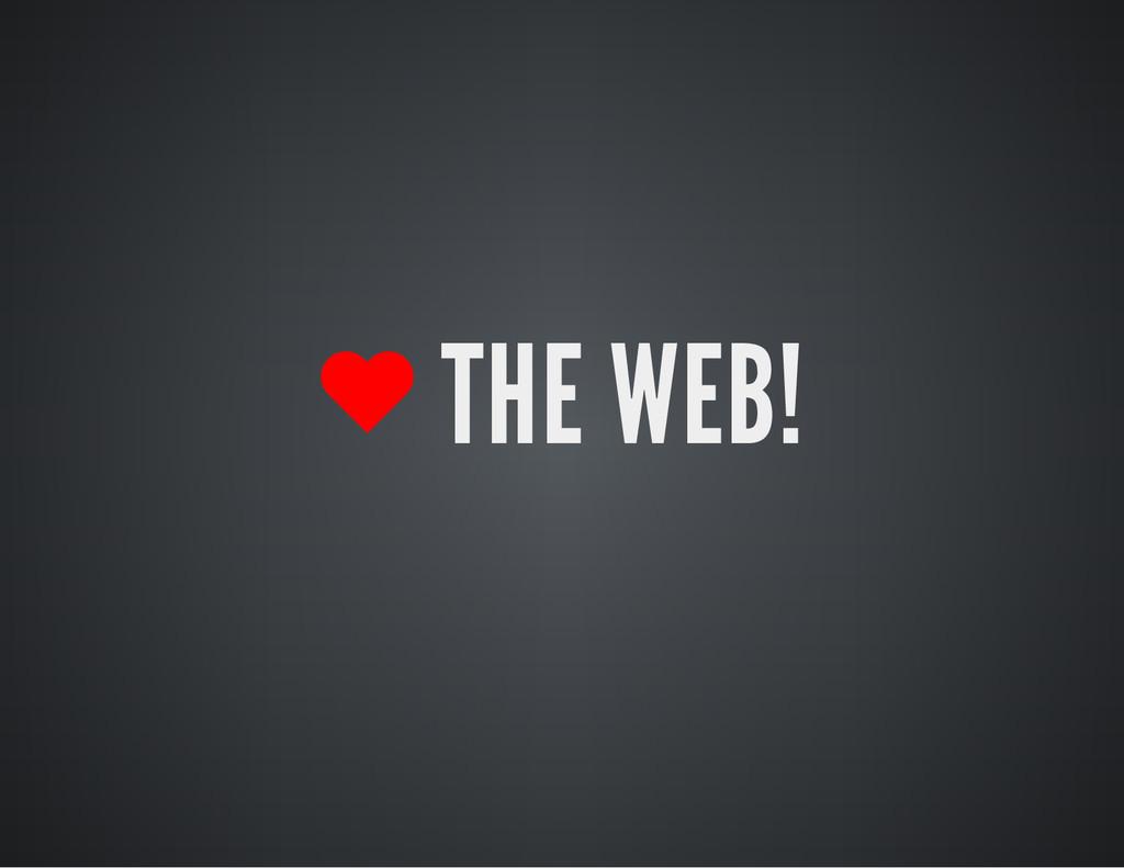 THE WEB!