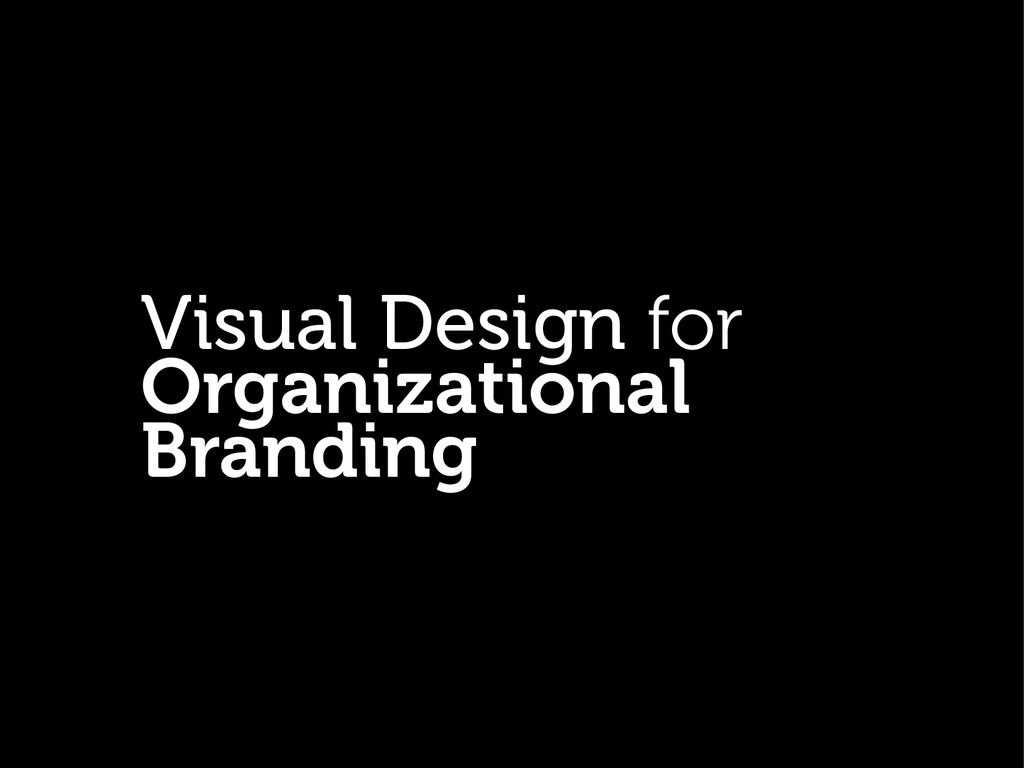 Visual Design for Organizational Branding