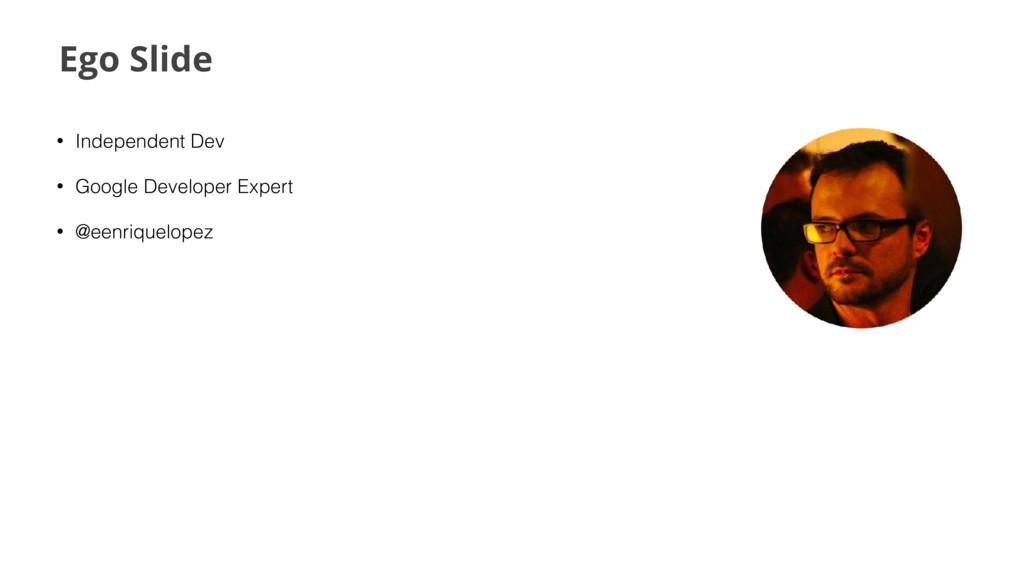 Ego Slide • Independent Dev • Google Developer ...