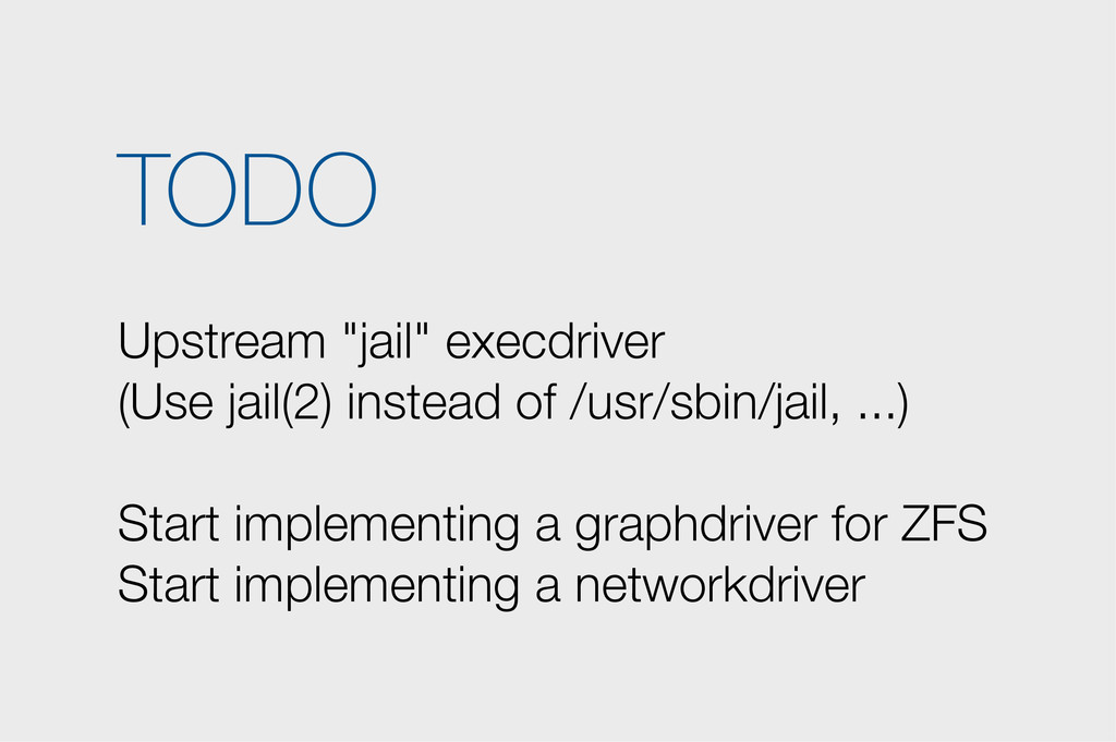 "TODO Upstream ""jail"" execdriver (Use jail(2) in..."