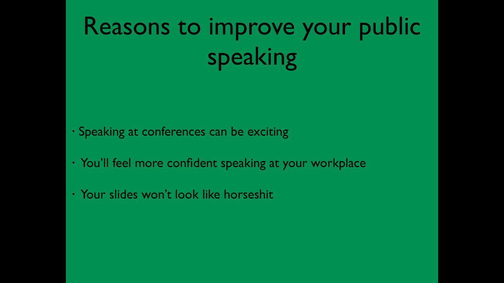 Reasons to improve your public	 