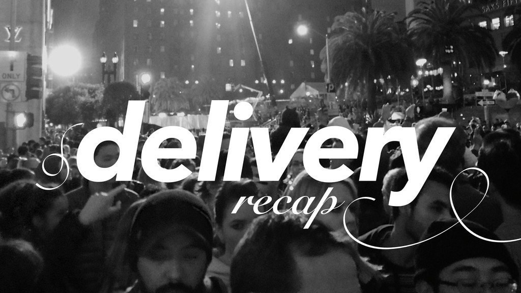 delivery recap