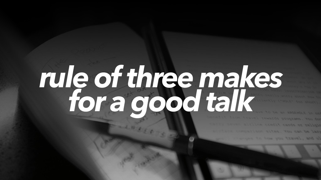 rule of three makes for a good talk