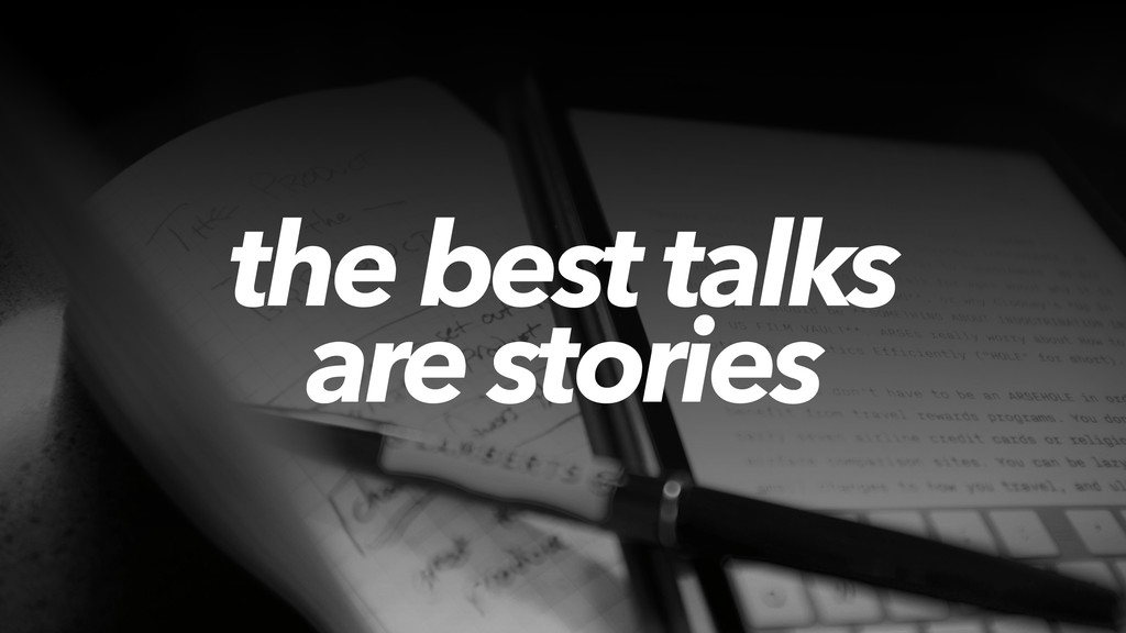 the best talks are stories