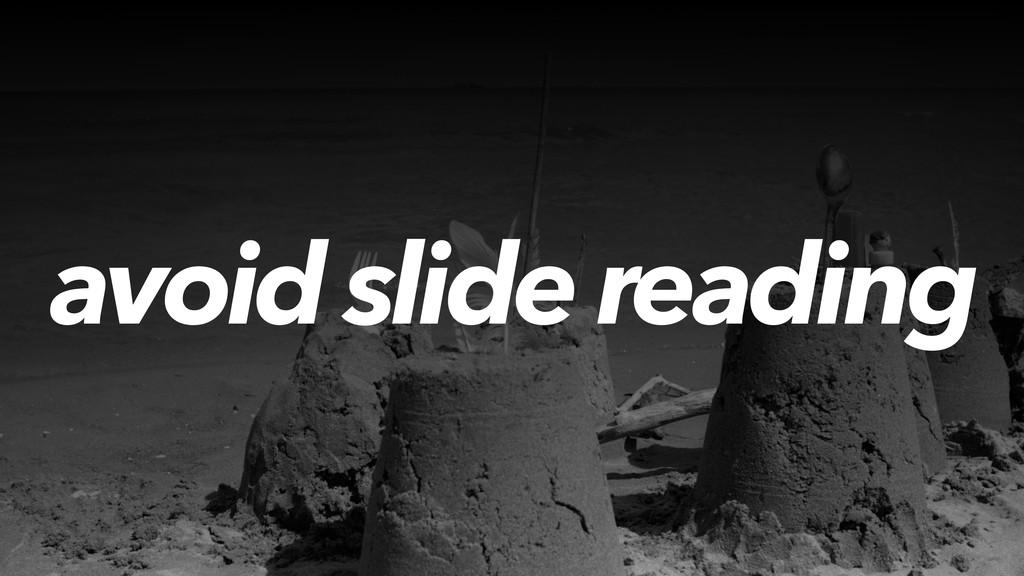 avoid slide reading