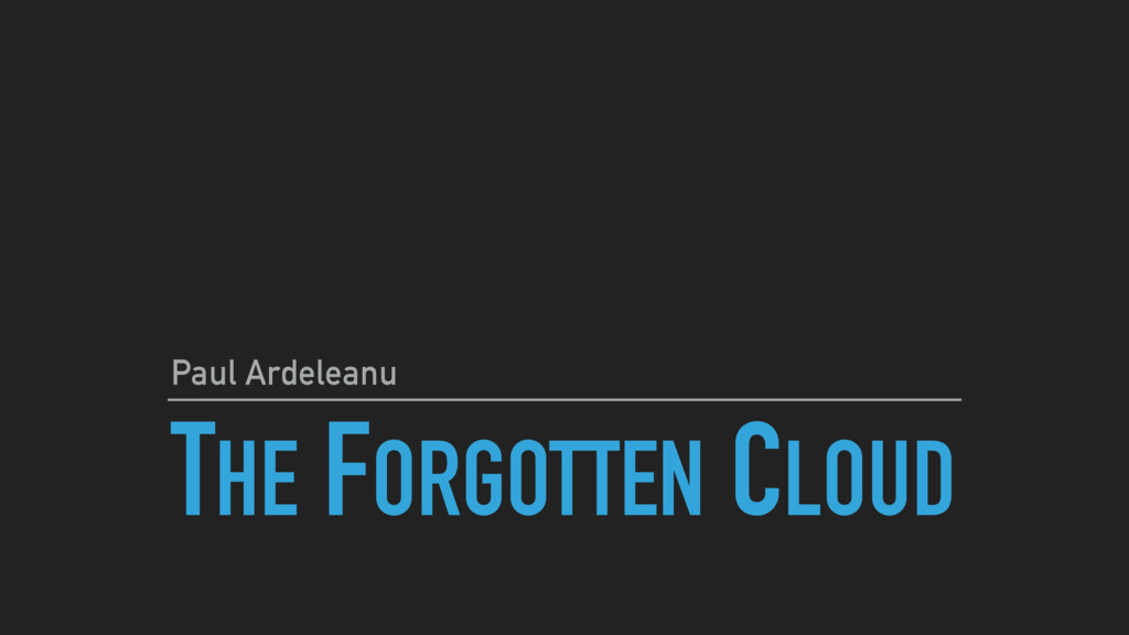 THE FORGOTTEN CLOUD Paul Ardeleanu