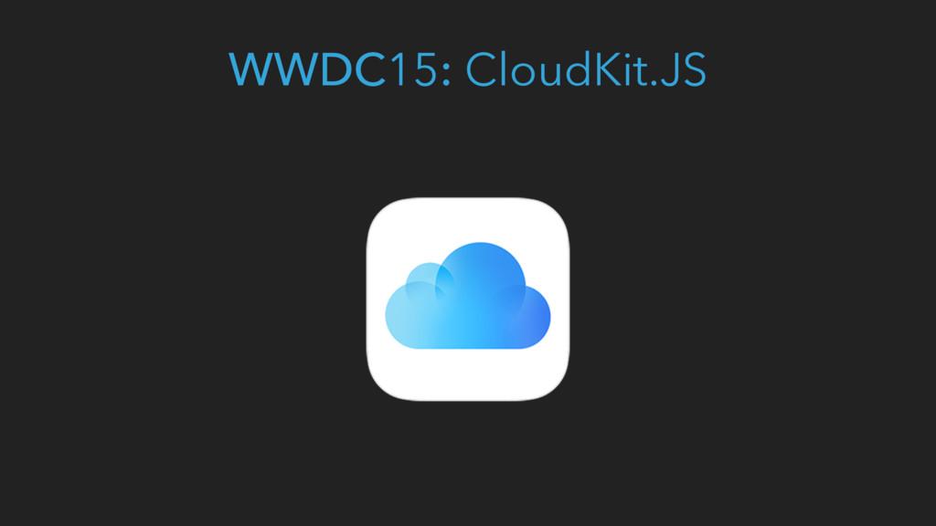 WWDC15: CloudKit.JS