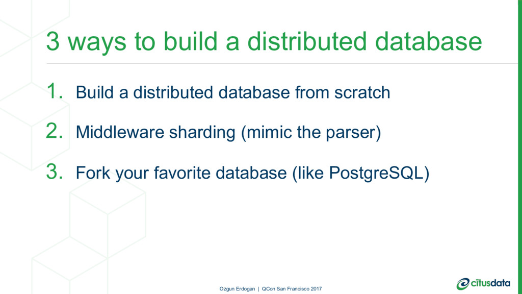 3 ways to build a distributed database 1. Build...