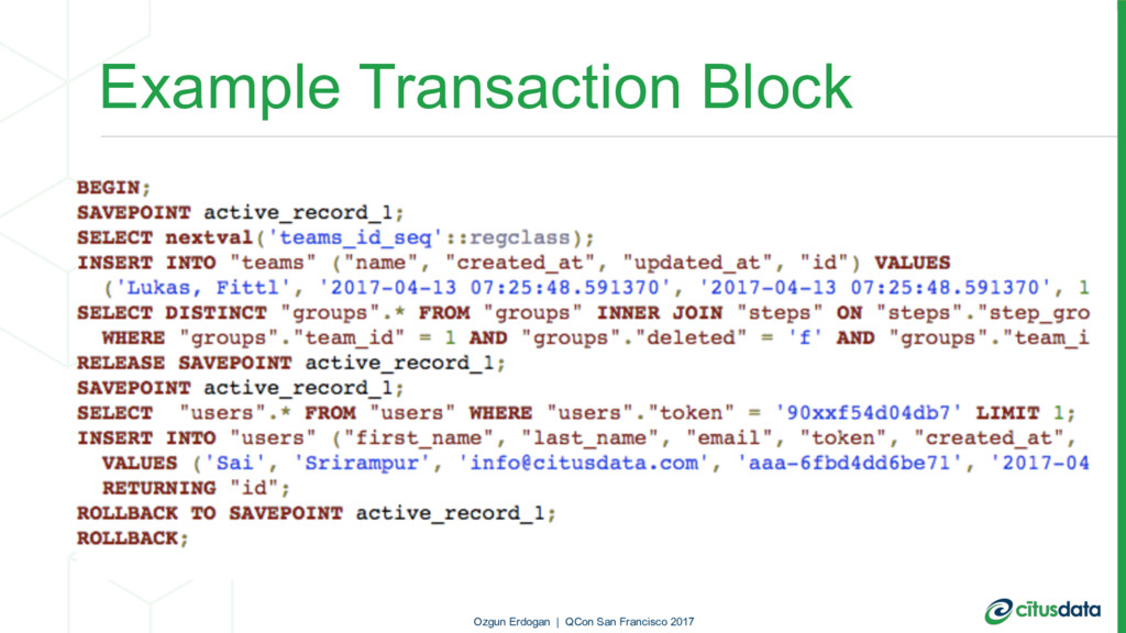 Example Transaction Block Ozgun Erdogan | QCon ...