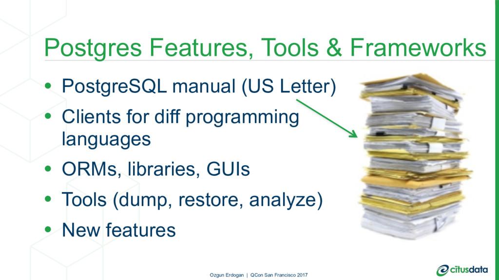 Postgres Features, Tools & Frameworks • Postgre...